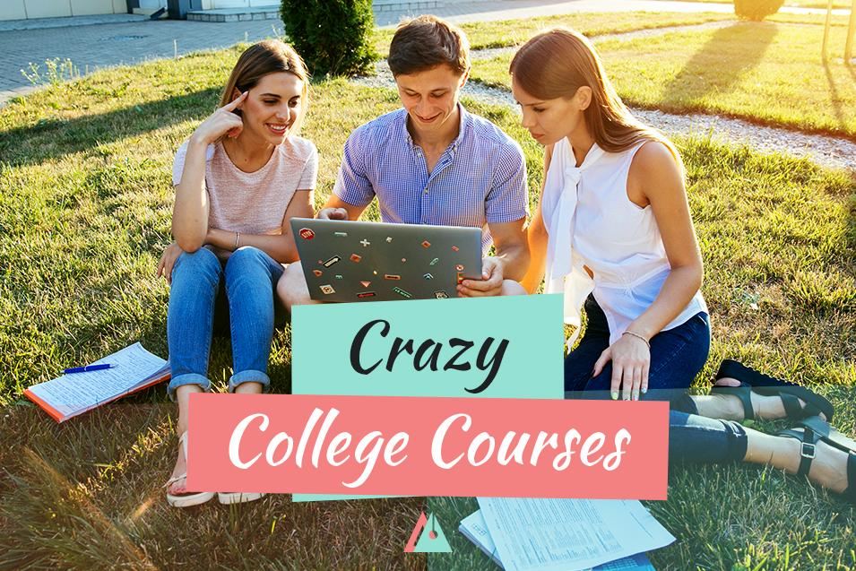 A Few Crazy College Courses
